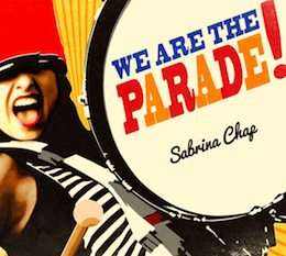 We Are The Parade by Sabrina Chap (c) Sabrina Chap