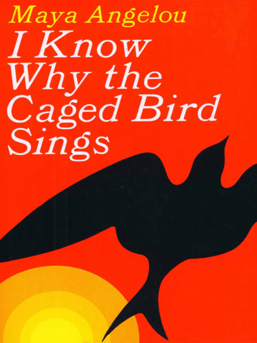 I know Why the Caged Bird Sings by Dr. Maya Angelou