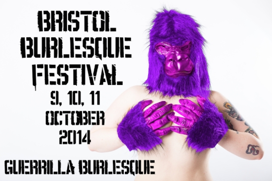 Bristol Burlesque Festival 2014. October 9, 10 & 11.