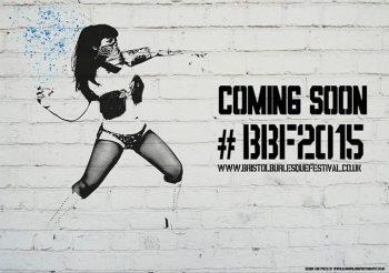 Bristol Burlesque Festival 2015: Coming Soon!