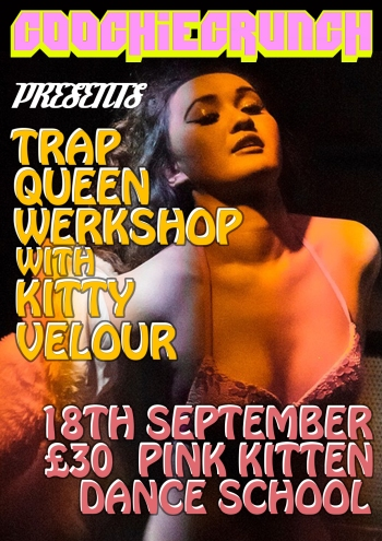 CoochieCrunch Presents: TRAP QUEEN WERKSHOP with Kitty Velour: Stripper Sass & How to be a Boss Ass Bitch